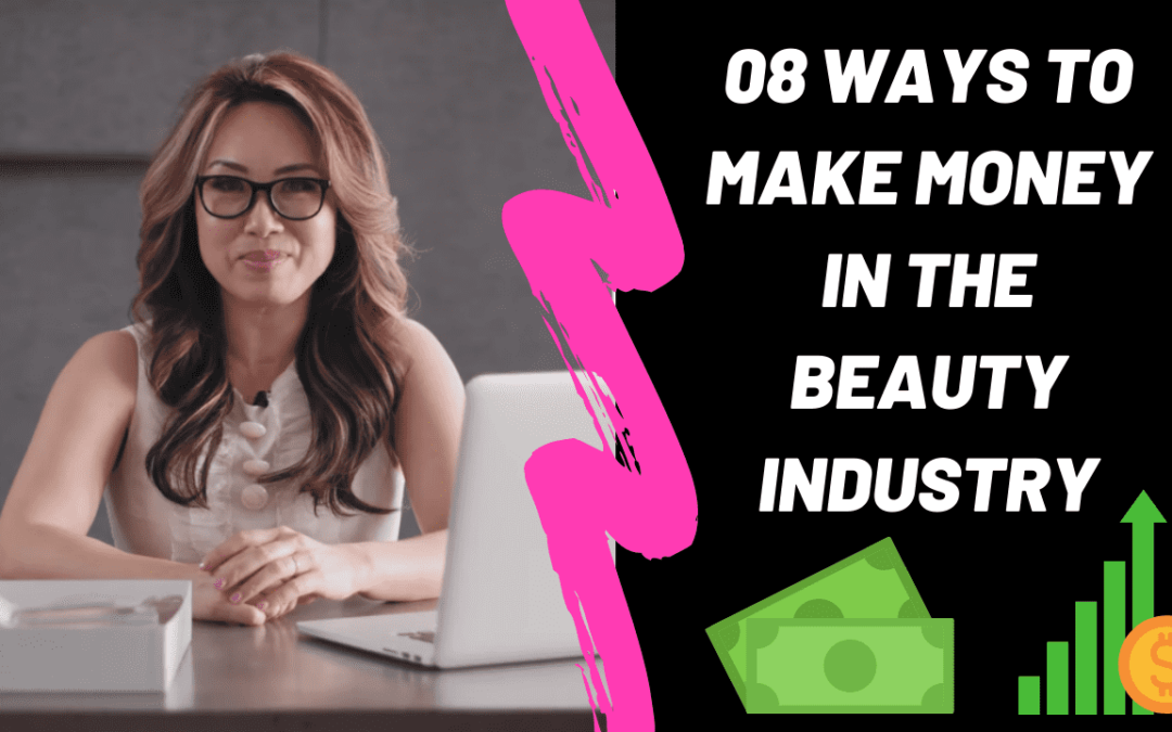 08 Ways To Make Money In The Beauty Industry – Glamour Academy Riverside