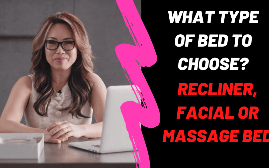 What type of bed to choose? recliner, facial or massage bed