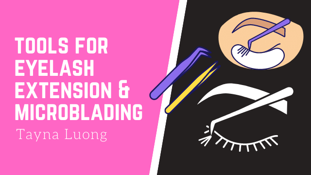 MUST HAVE TOOLS FOR EYELASH EXTENSIONS & MICROBLADING
