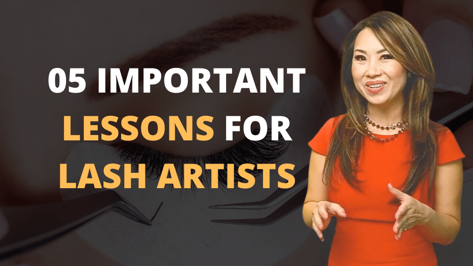 05 LESSONS THAT LASH ARTISTS LEARN TOO LATE