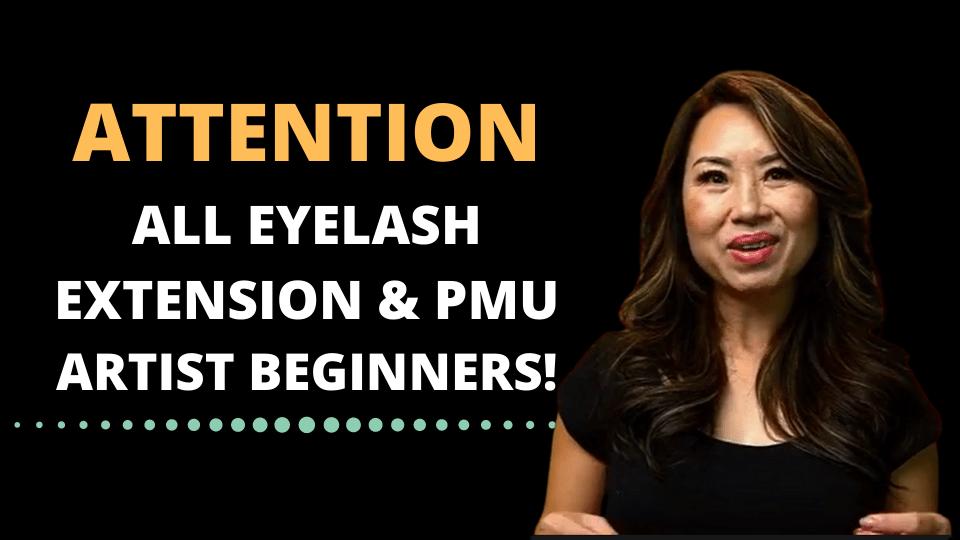 The Ultimate Advice – Eyelash Extension & PMU Artist