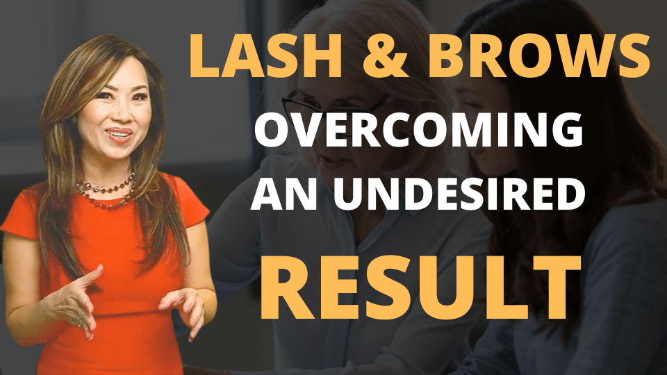 Lash & Brows Business – Undesirable Result