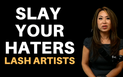 How To Slay Your Haters – Lash Artists – Business Motivation