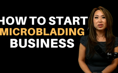 How To Get Started With Your Microblading Business